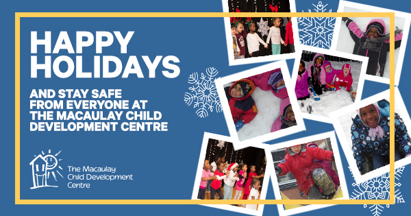 Happy Holidays from The Macaulay Child Development Centre